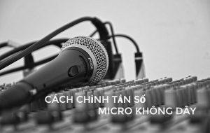 cach-chinh-tan-so-micro-khong-day-2